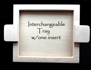 WW #2 Interchangeable Wood Tray (with insert)